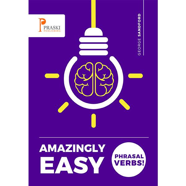 Amazingly Easy Phrasal Verbs