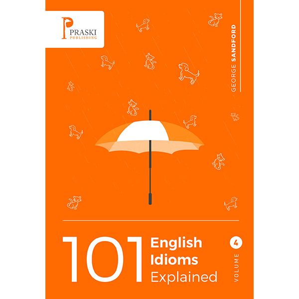 101 English Idioms Explained
