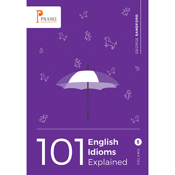101 English Idioms Explained