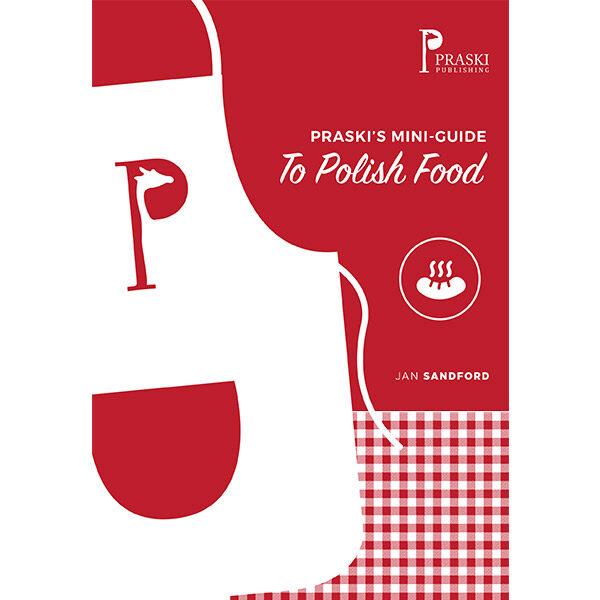 Praski's Mini-Guide to Polish Food